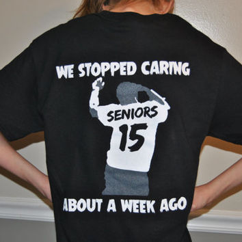 Senior T-shirt, We stopped caring about a week ago, Senioritis T-shirt, Class of 2015 Tshirt