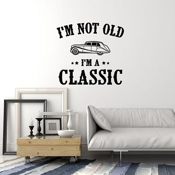 Vinyl Wall Decal Classic Old Car Man Cave Garage Funny Quote Birthday Gift Stickers Mural (ig6002)