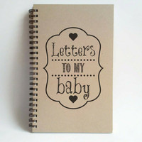 Letters to my Baby, 5x8 writing journal, custom spiral notebook, personalized memory book, small sketchbook, scrapbook, pregnancy, newborn