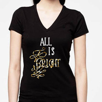 All is Bright Fashion Tee - T-shirt - V-neck Shirt - Womens v-neck fashion tee - cute womens top - fashion top - style tee