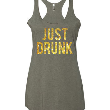 Just Drunk Bachelorette tank tops