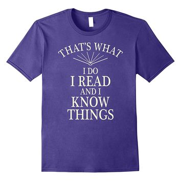 Read and Know Things Funny Reading T-shirt for Book Lovers