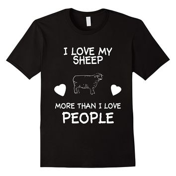 I Love My Sheep More Than I Love People T-Shirt