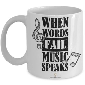Music Speaks Mug, Gifts for Music Lovers, Gifts for Coffee Lovers, with Inspirational Quote