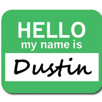 Dustin Hello My Name Is Mouse Pad