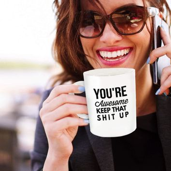 You're Awesome Coffee Tea Cup Mug