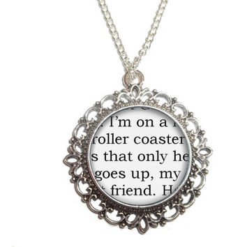 The Fault in Our Stars Necklace, John Green Quote Pendant, 'I'm on a roller coaster that only goes up, my friend' TFiOS Jewelry
