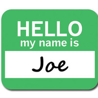 Joe Hello My Name Is Mouse Pad