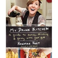 My Drunk Kitchen: A Guide to Eating, Drinking, and Going with Your Gut (Hardback)