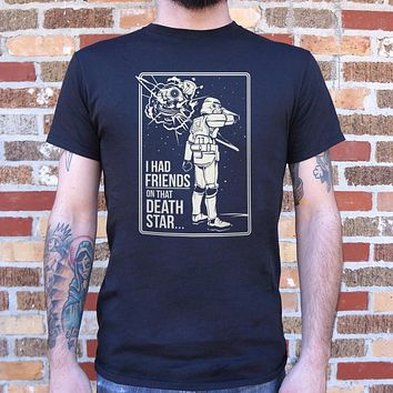 I Had Friends on That Death Star [Star Wars Inspired] Men's T-Shirt