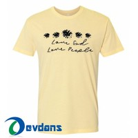 Love God Love People T Shirt Women And Men Size S To 3XL