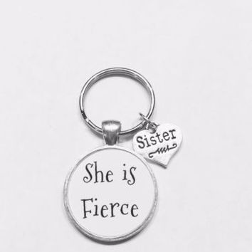 She Is Fierce Sister Inspirational Christmas Gift Sisters Quote Keychain