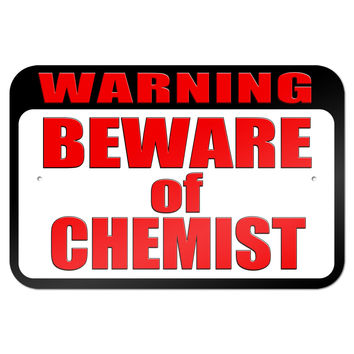 "Warning Beware of Chemist 9"" x 6"" Metal Sign"