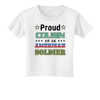 Proud Cousin of an American Soldier Toddler T-Shirt