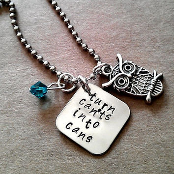 """Hand Stamped """"Turn Can'ts into Cans"""" Necklace"""