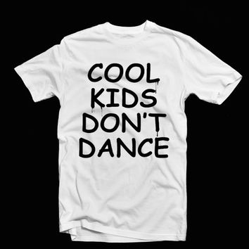 Cool Kids Don't dance- unisex T-shirt  add malik 93