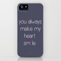 you always make my heart smile iPhone Case by ingz