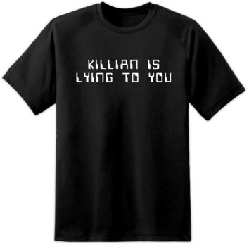 Running Man Killian Is Lying To You T Shirt