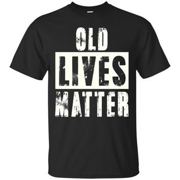 Old Lives Matter Elderly Seniors Apparel Clothing Tee