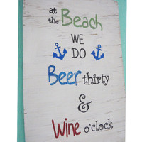 Rustic beach sign - Alcohol sign - Beach sign - Beer thirty - Wine o'clock - Housewarming gift - Fixer upper decor - Beach decor