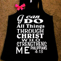 Philippians 4:13 - I can do all things through Christ who strengthens me - Racerback tank - Motivational Tank - Womens fitness
