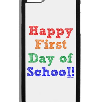 Happy First Day of School Black Dauphin iPhone 6 Plus Cover by TooLoud