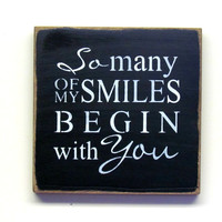 So Many Of My Smiles Begin With You, Wooden Signs