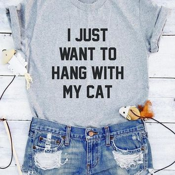 I Just Want to Hang with My Cat Tee Shirt