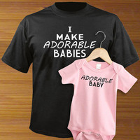 I Make Adorable Babies Adult Shirt And Baby One Piece Bodysuit PAIR