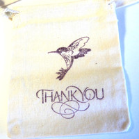 5 Muslin Bags 3x4 Inches Hand Stamped Thank You Hummingbird
