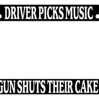Driver Picks Music Shotgun Shuts Their Cake Hole High Quality Black Plastic License Plate Frame Supernatural