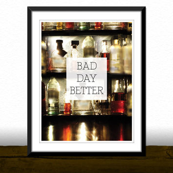 Bad Day Better Bar Kitchen Print [Printable Typography Art Poster] Digital Download Instant Print 8 x 10
