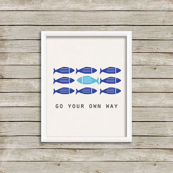 Go Your Own Way - Wall Art, Print 8 x 10 INSTANT Digital Download Printable