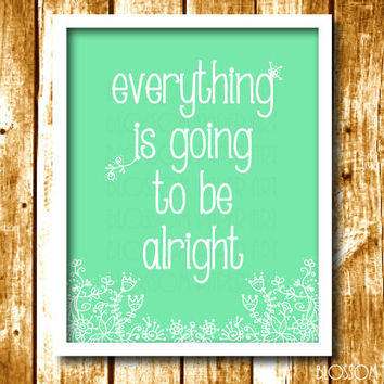 Everything is goint to be alright - Printable Poster - Home Decor - Green - Digital - Download - 1507