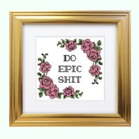 DO EPIC SHIT Subversive Funny Cross Stitch Pattern