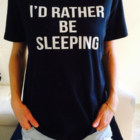 I'd rather be sleeping t-shirts for women UNISEX tshirts shirts gifts t-shirt womens tops girls tumblr funny teens teenager fangirls fashion