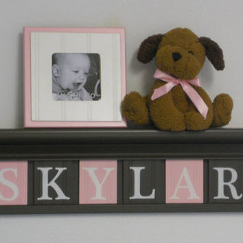 Kids Personalized Baby Girl Nursery Decor Chocolate Brown Shelf with 6 Letter Wooden Tiles Painted Brown and Light Pink Gift for SKYLAR