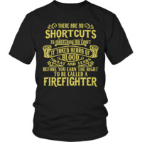Limited Edition - There Are No Shortcuts to Mastering my Craft - Firefighter