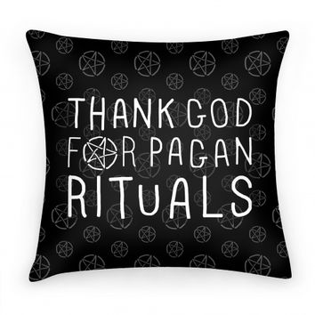 Thank God For Pagan Rituals