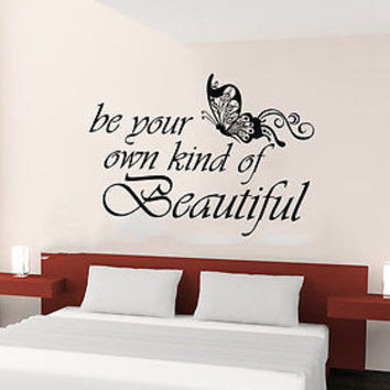 Wall Decals Butterfly Quote Be Your Own Kind of Beautiful Home Decor C407