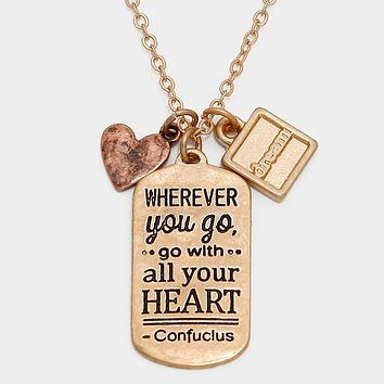 """Wherever You Go, Go With All Your Heart"" Double Sided Pendant Necklace"