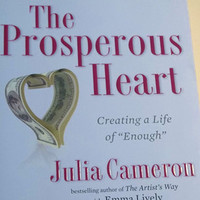 "The Prosperous Heart - Julia Cameron, Art and Creativity book, Creating a Life of ""Enough"", 224 pp. Excellent Condition - Edit Listing - Etsy"