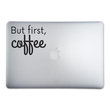 But First, Coffee Sticker for MacBooks and Apple Devices