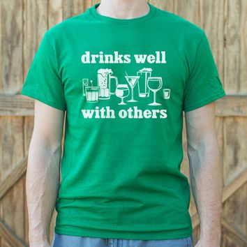 Mens Drinks Well With Others T-Shirt