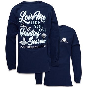 Southern Couture Love Me Like You Love Hunting Season Long Sleeve T-Shirt