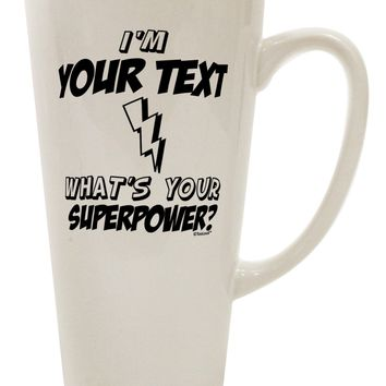 Personalized I'm -Customizable- What's Your Superpower 16 Ounce Conical Latte Coffee Mug
