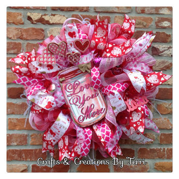 Valentine's Day Wreath - Love Wreath - Heart Wreath - Love You More Wreath  - Mason Jar - Valentine's Day Decor - Door Decor - Ready To Ship