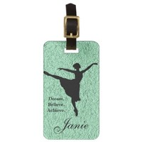 Dream. Believe. Achieve Ballet Luggage Tag