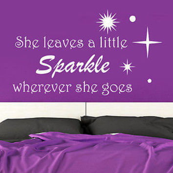 Wall Decal Quote She Leaves a Little Sparkle Wherever She Goes Bedroom C394