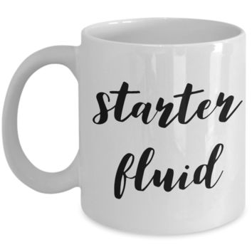 Starter Fluid Coffee Mug Ceramic Funny Coffee Cup